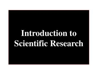 Introduction to Scientific Research