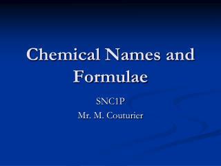Chemical Names and Formulae