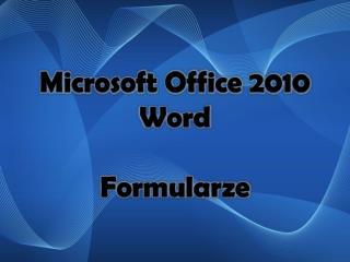 Microsoft Office 2010 Word Formularze