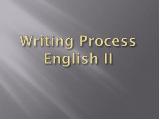 Writing Process English II