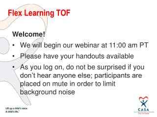 Welcome! We will begin our webinar at 11:00 am PT Please have your handouts available