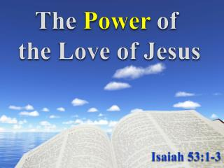 The  Power  of  the Love of Jesus