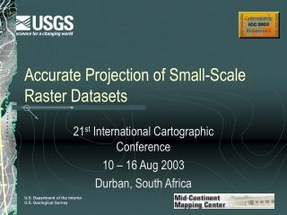 Accurate Projection of Small-Scale Raster Datasets
