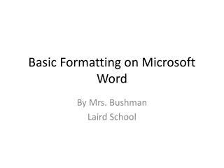 Basic Formatting on Microsoft Word