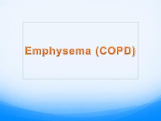 Emphysema (COPD)