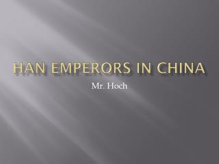 Han Emperors in China