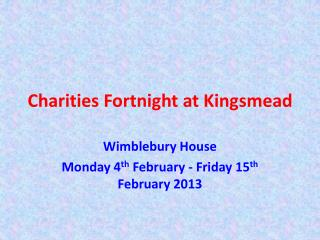 Charities Fortnight at Kingsmead