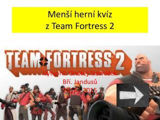 Menší herní kvíz z Team  Fortress  2