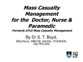 Mass Casualty Management for the  Doctor, Nurse  Paramedic -Formerly ATLS Mass Casualty Management