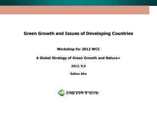 Green Growth and Issues of Developing Countries Workshop for 2012 WCC