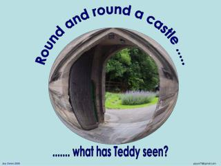 Round and round a castle .....