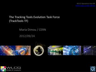The Tracking Tools Evolution Task Force ( TrackTools  TF)