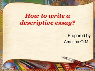 How to write a descriptive essay?