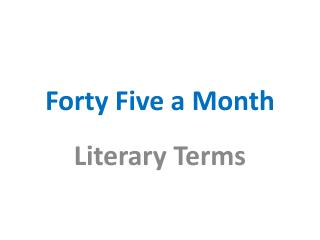 Forty Five a Month