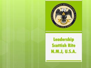Leadership Scottish Rite N.M.J, U.S.A.