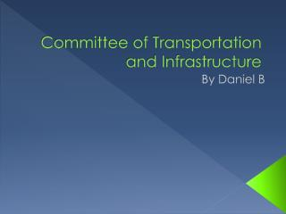 Committee of Transportation and Infrastructure
