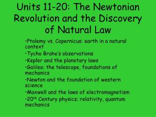 Units 11-20: The Newtonian Revolution and the Discovery of Natural Law