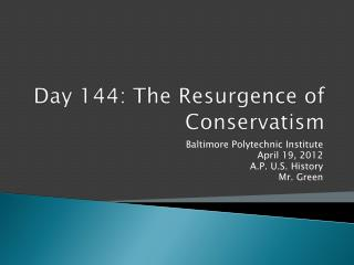 Day 144: The Resurgence of Conservatism