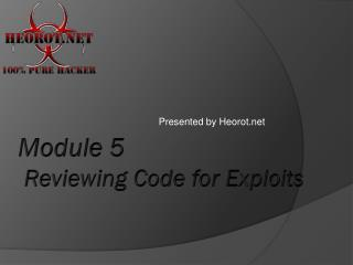 Module 5  Reviewing Code for Exploits