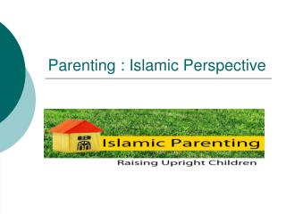 Parenting : Islamic Perspective