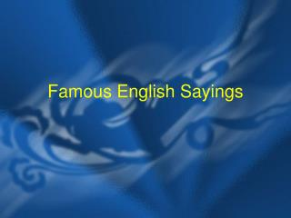 Famous English Sayings
