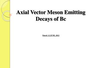 Axial Vector Meson Emitting Decays of  Bc