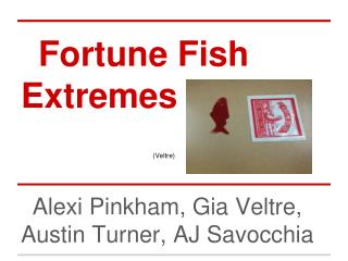 Fortune Fish Extremes