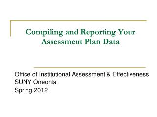 Compiling and Reporting Your Assessment Plan Data