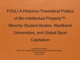 Jorge Enrique Moraga AMST 507: Contemporary Practices in American Cultural Studies