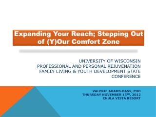 Expanding Your Reach; Stepping Out of (Y )Our  Comfort Zone