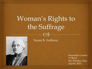 Woman's Rights to the Suffrage