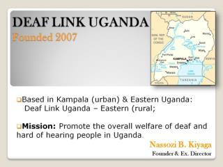 DEAF LINK UGANDA Founded 2007