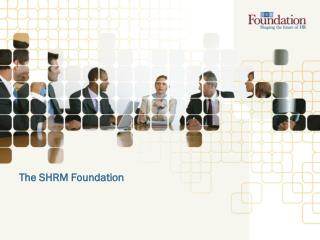 The SHRM Foundation