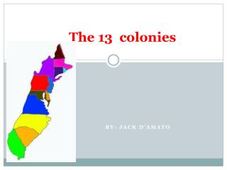 13 The 13 colonies