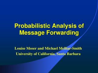 Probabilistic Analysis of   Message Forwarding