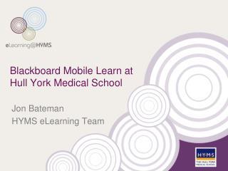 Blackboard Mobile Learn at Hull  Y ork Medical School