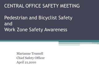 CENTRAL OFFICE SAFETY MEETING  Pedestrian and Bicyclist Safety and Work Zone Safety Awareness