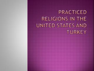 Practiced Religions in the United States and Turkey