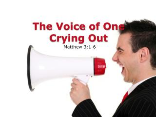 The Voice of One Crying Out
