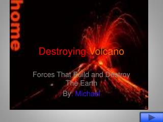 Destroying  Volcano