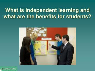 What is independent learning and what are the benefits for students?