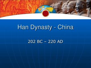 Han Dynasty - China