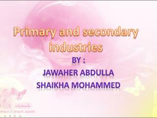 Primary and secondary industries