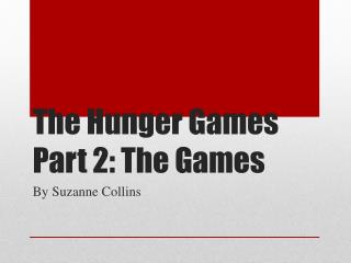 The Hunger Games  Part  2: The Games