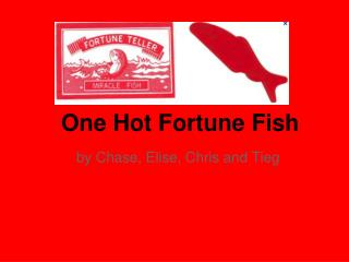 One Hot Fortune Fish