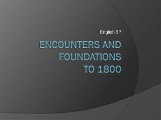 Encounters and foundations to 1800