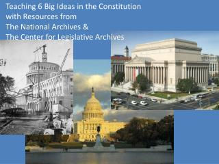 Teaching 6 Big Ideas in the Constitution  with Resources from The National Archives &