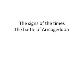 The signs of the times the battle of Armageddon