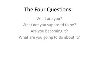 The Four Questions: