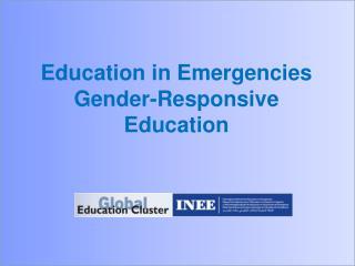 Education in Emergencies Gender-Responsive Education